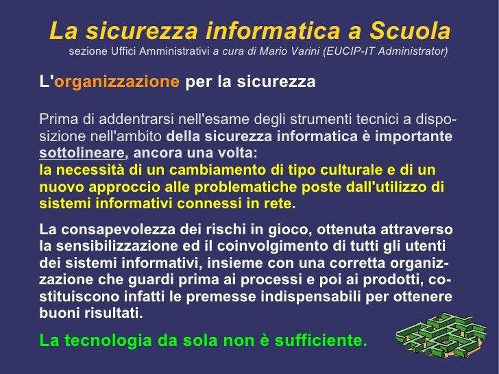 L' integrità  delle informazioni;