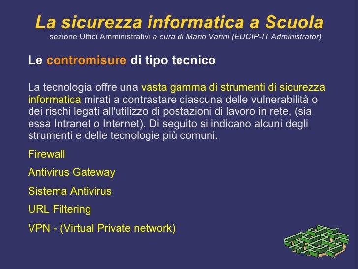 la  disponibilità  delle informazioni e delle relative applicazioni. </li></ul></ul>La sicurezza informatica a Scuola sezi...