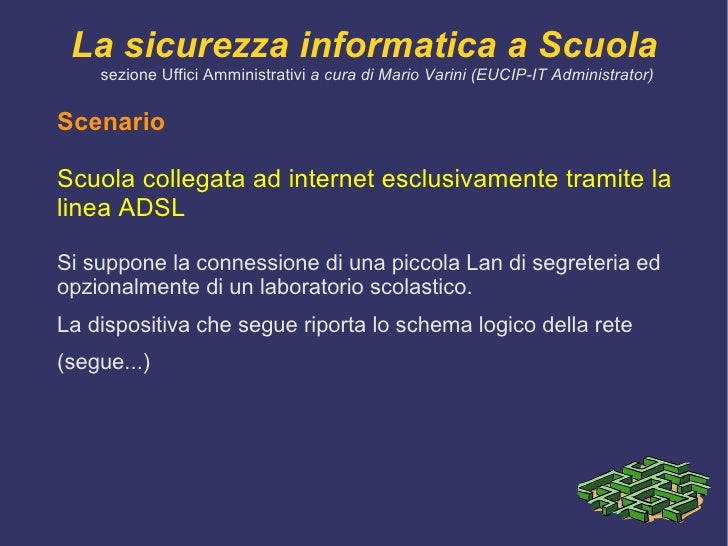 le autorizzazioni devono garantire che sulle informazioni possano intervenire solo le persone abilitate e ciascuna nei lim...