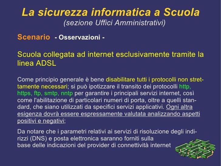 le informazioni sono protette in accordo con la loro criticità, sia nei sistemi ove risiedono, sia nei trasferimenti da un...