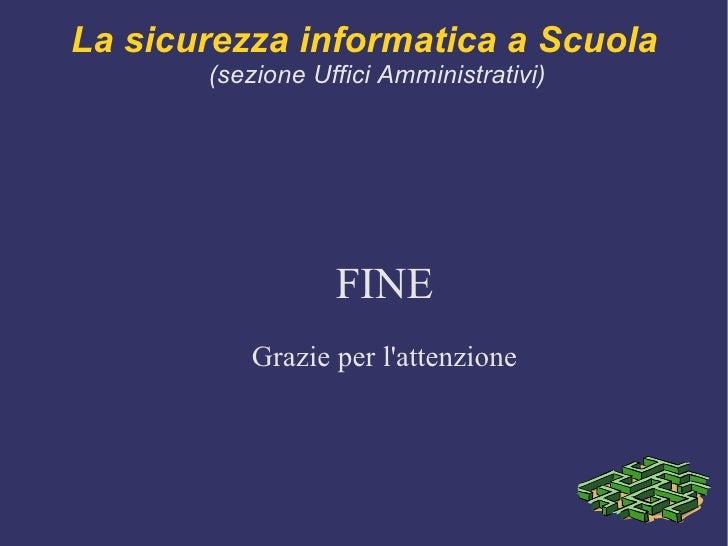 le modalità di gestione delle autorizzazioni sono concordate dallo stesso con il proprietario dell'informazione;