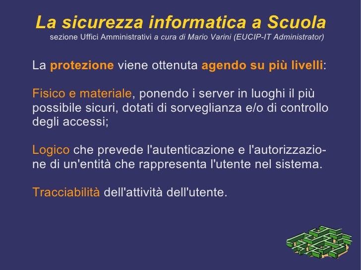 E' importante sottolineare un principio che deve stare alla base della sicurezza di ogni organizzazione: la corretta  sepa...