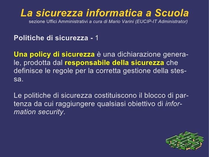 La sicurezza informatica protegge l'informazione  nei confronti di un'ampia gamma di attacchi potenziali al fine di garant...
