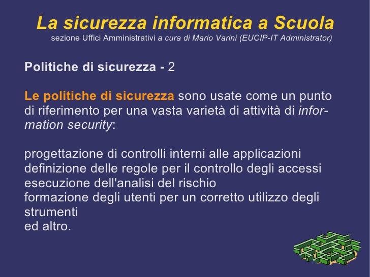 La  protezione  viene ottenuta  agendo   su più livelli :  <ul><li>Fisico e materiale , ponendo i server in luoghi il più ...