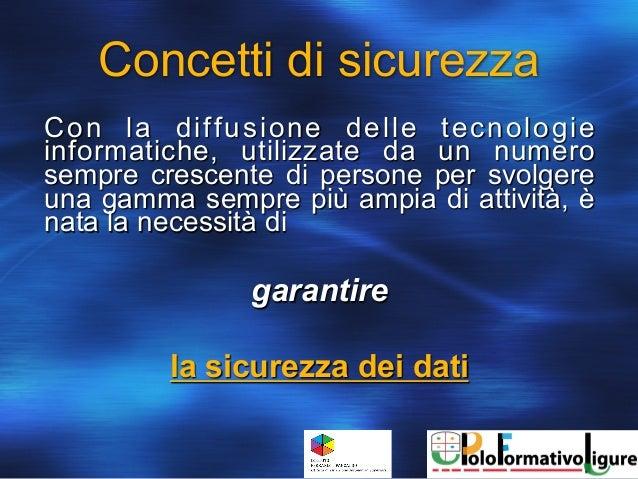 La sicurezza dei sistemi di elaborazione e delle reti informatiche. Slide 2