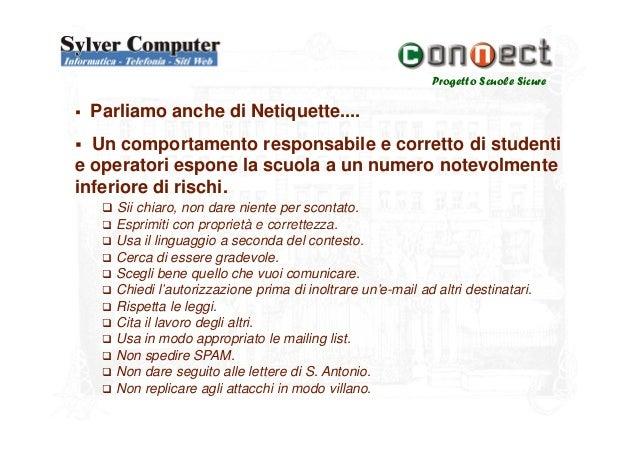 Progetto Scuole SicureParliamo anche di Netiquette....Un comportamento responsabile e corretto di studentie operatori espo...
