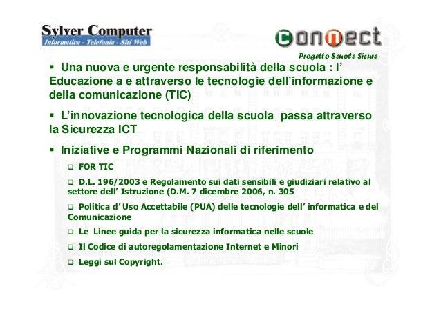 Progetto Scuole SicureUna nuova e urgente responsabilità della scuola : l'Educazione a e attraverso le tecnologie dell'inf...