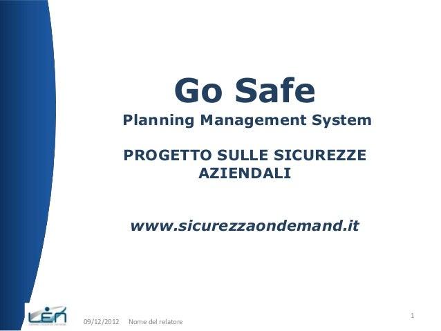 Go Safe             Planning Management System             PROGETTO SULLE SICUREZZE                    AZIENDALI          ...