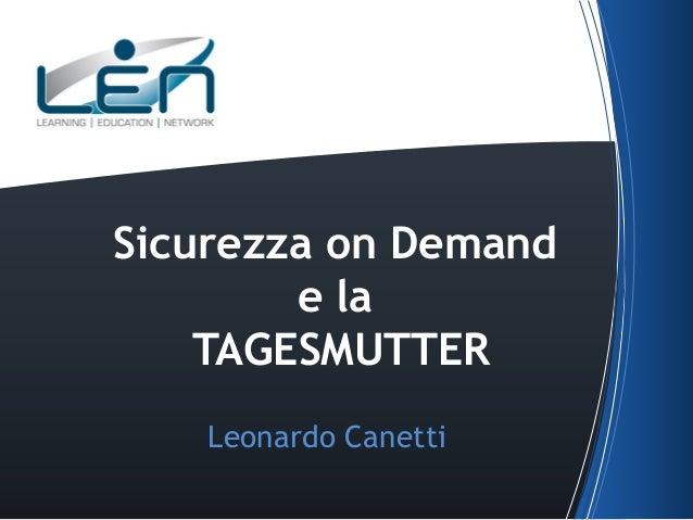 Sicurezza on Demand e la TAGESMUTTER Leonardo Canetti