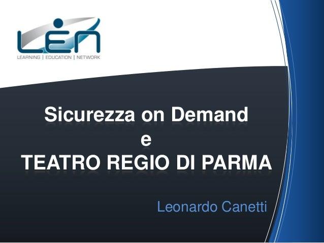 Sicurezza on Demand e TEATRO REGIO DI PARMA Leonardo Canetti