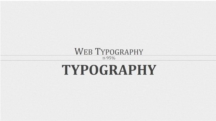 Web typography is 95% typography