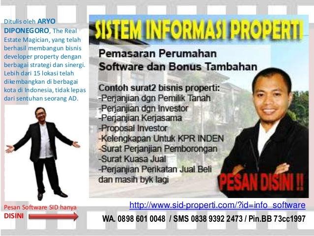 http://www.sid-properti.com/?id=info_software WA. 0898 601 0048 / SMS 0838 9392 2473 / Pin.BB 73cc1997 Ditulis oleh ARYO D...