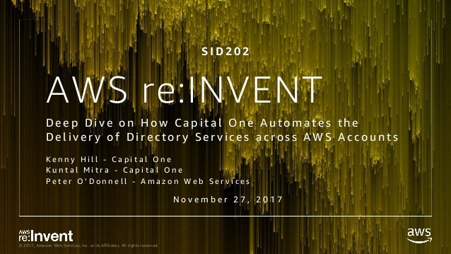© 2017, Amazon Web Services, Inc. or its Affiliates. All rights reserved. AWS re:INVENT D e e p D i v e o n H o w C a p i ...