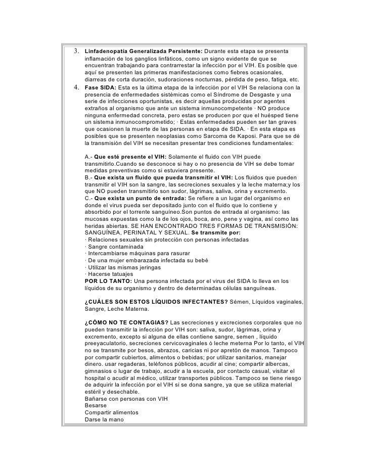 3. Linfadenopatía Generalizada Persistente: Durante esta etapa se presenta    inflamación de los ganglios linfáticos, como...