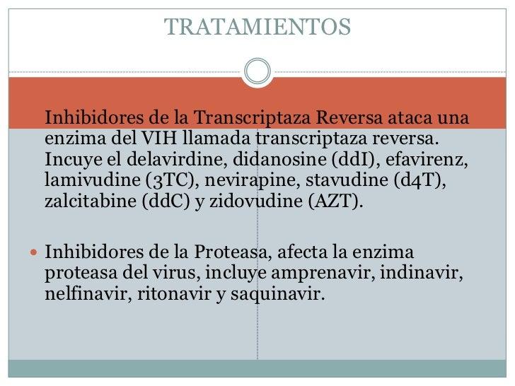 TRATAMIENTOS<br />Inhibidores de la Transcriptaza Reversa ataca una enzima del VIH llamada transcriptaza reversa. Incuye e...