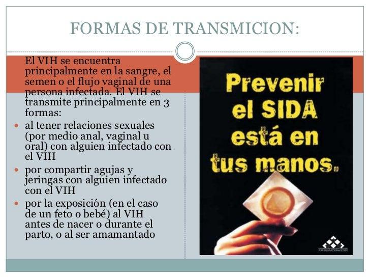 El VIH se encuentra principalmente en la sangre, el semen o el flujo vaginal de una persona infectada. El VIH se transmite...