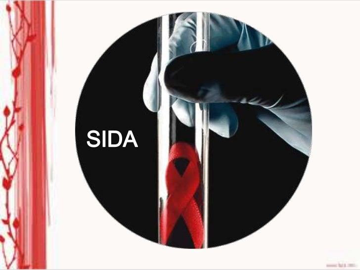 Es el Síndrome de Inmunodeficiencia  Adquirida, una enfermedad muy  conocida en todo el mundo y que  deprime el sistema in...