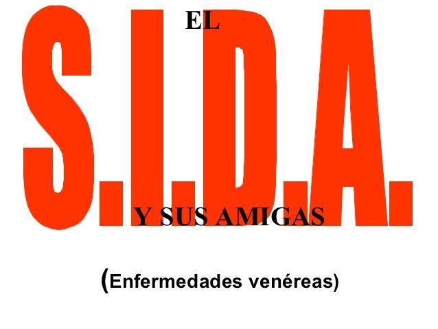 EL   Y SUS AMIGAS(Enfermedades venéreas)