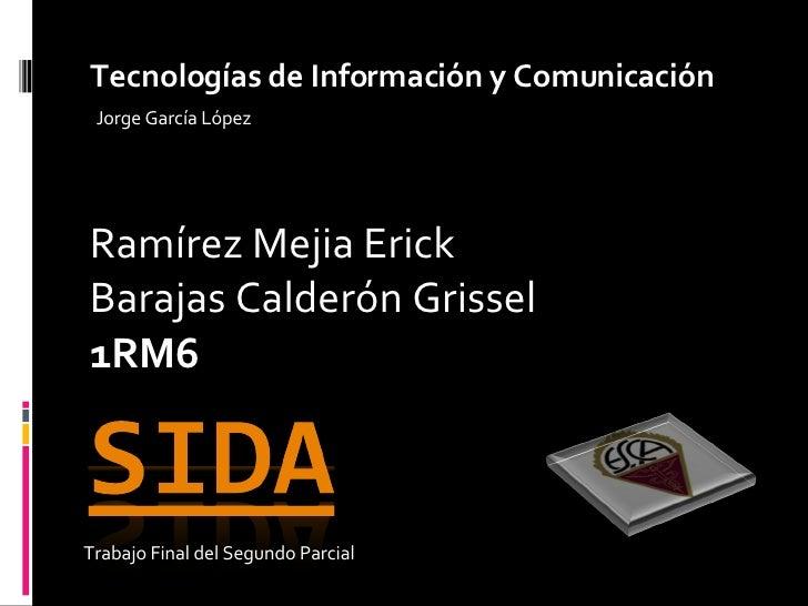 Ramírez Mejia Erick Barajas Calderón Grissel 1RM6 Trabajo Final del Segundo Parcial Tecnologías de Información y Comunicac...