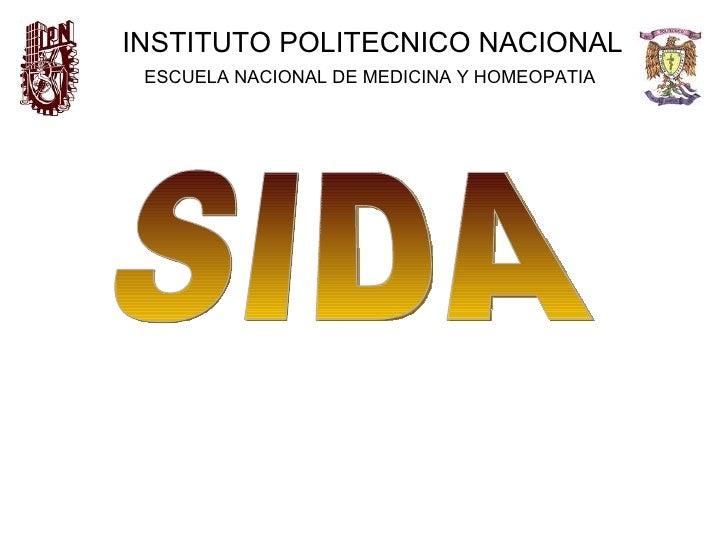 INSTITUTO POLITECNICO NACIONAL ESCUELA NACIONAL DE MEDICINA Y HOMEOPATIA   SIDA