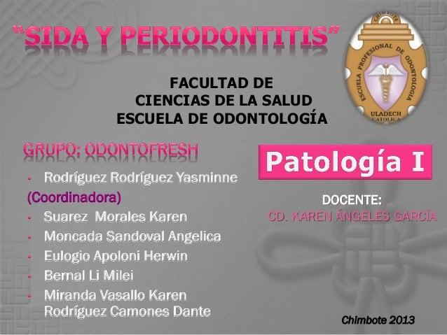 FACULTAD DE CIENCIAS DE LA SALUD ESCUELA DE ODONTOLOGÍA  Rodríguez Rodríguez Yasminne (Coordinadora) • Suarez Morales Kare...