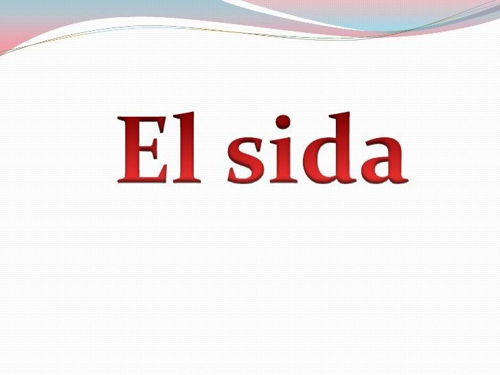 .<br />El sida<br />