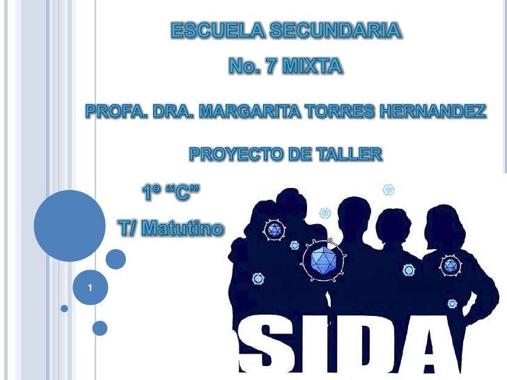 """ESCUELA SECUNDARIA <br />No. 7 MIXTA<br />PROFA. DRA. MARGARITA TORRES HERNANDEZ<br />PROYECTO DE TALLER <br />1<br />1º """"..."""