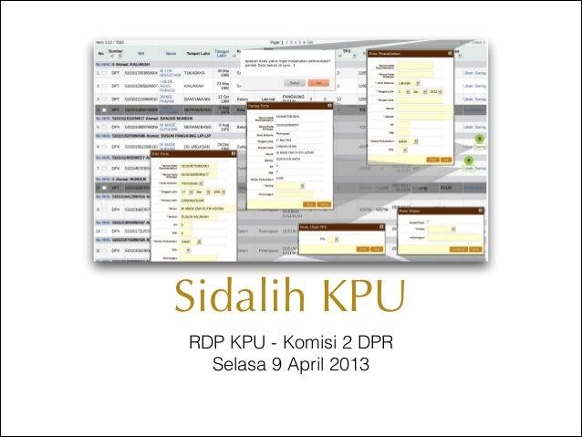 Sidalih KPURDP KPU - Komisi 2 DPR  Selasa 9 April 2013