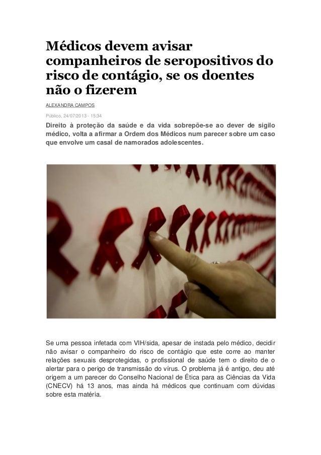 Médicos devem avisar companheiros de seropositivos do risco de contágio, se os doentes não o fizerem ALEXANDRA CAMPOS Públ...