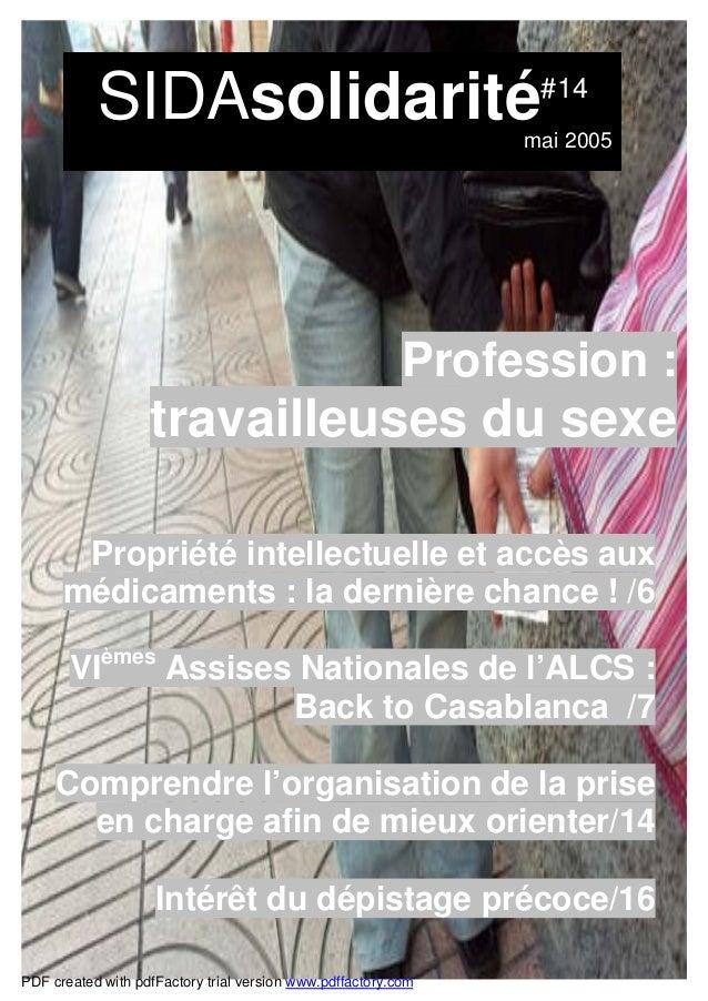 SIDAsolidarité#14 mai 2005 Profession : travailleuses du sexe Propriété intellectuelle et accès aux médicaments : la derni...