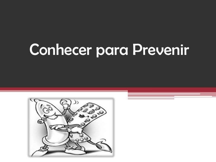 Conhecer para Prevenir<br />