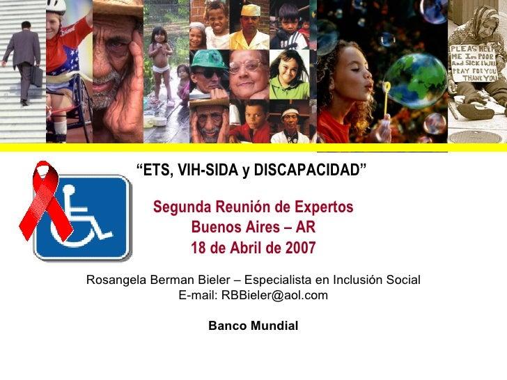 """""""ETS, VIH-SIDA y DISCAPACIDAD""""           Segunda Reunión de Expertos                Buenos Aires – AR               18 de ..."""