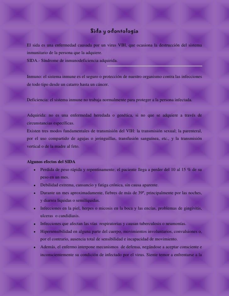 Sida y odontologia<br />El sida es una enfermedad causada por un virus VIH, que ocasiona la destrucción del sistema inmuni...