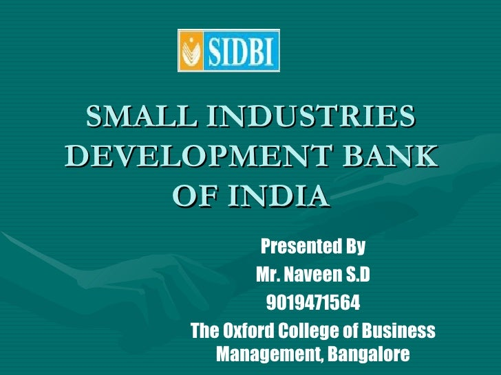 industrial development bank of india english language essay Agriculture is the backbone of indian economic development regarding agriculture, it is clear fact that there has been much more to do of course, with the abolition of zamindari system, peasants have heaved a sigh of relief but due to inadequate management and slackened control over the ownership.