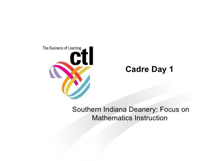 Cadre Day 1 Southern Indiana Deanery: Focus on Mathematics Instruction