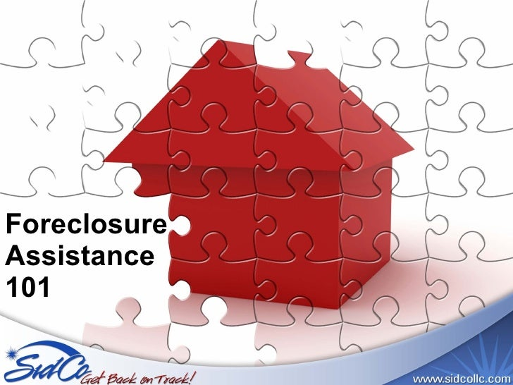 Foreclosure Assistance 101