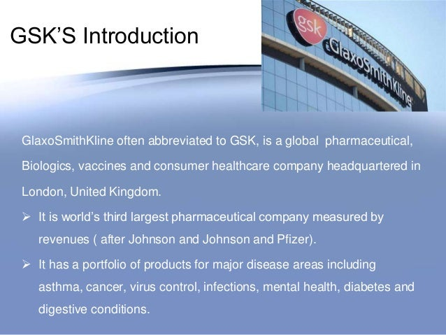 an introduction to the history of glaxosmithkline gsk Problems facing the pharmaceutical industry and problems facing the pharmaceutical industry and approaches to ensure 1 introduction 1 2.