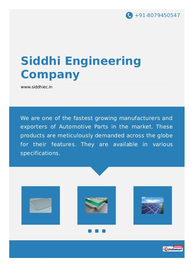 +91-8079450547 Siddhi Engineering Company www.siddhiec.in We are one of the fastest growing manufacturers and exporters of...