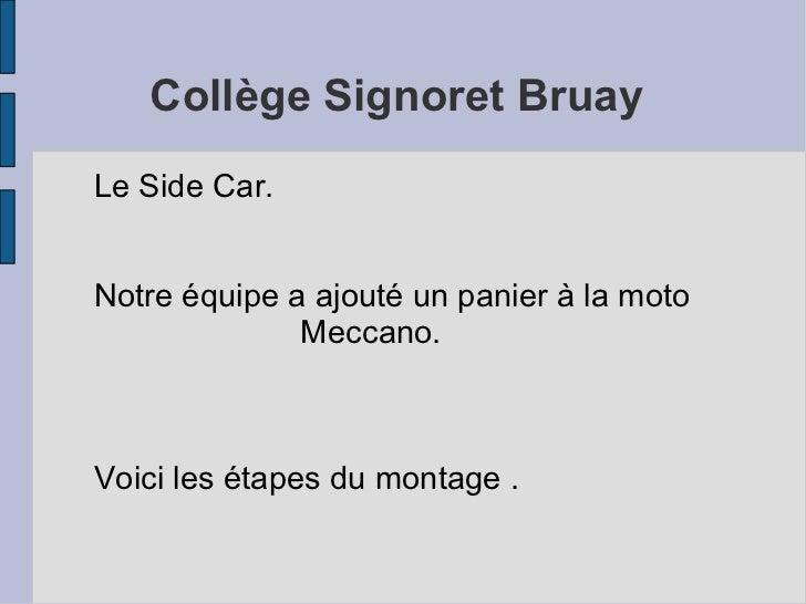 Collège Signoret BruayLe Side Car.Notre équipe a ajouté un panier à la moto              Meccano.Voici les étapes du monta...
