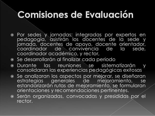  Analizar después de cada periodo los informes de  evaluación con el fin de identificar prácticas escolares que  puedan e...