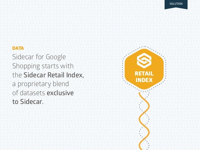 RETAIL INDEX Sidecar for Google Shopping starts with the Sidecar Retail Index, a proprietary blend of datasets exclusive t...