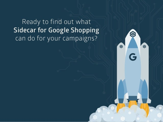 Ready to find out what Sidecar for Google Shopping can do for your campaigns?