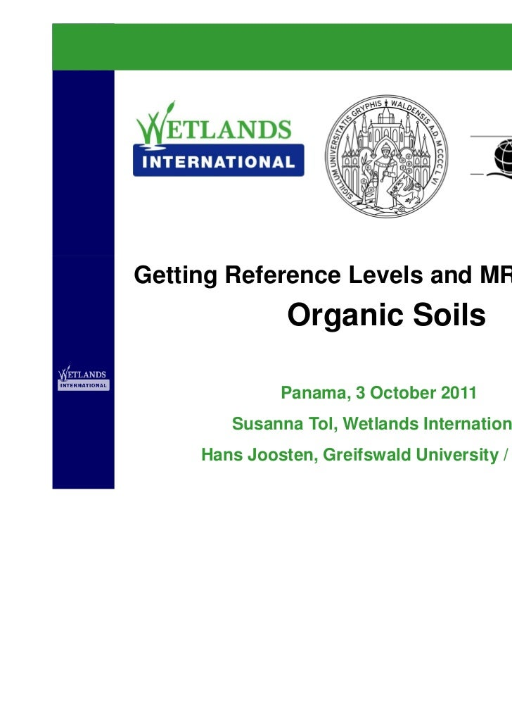 Getting Reference Levels and MRV Right for               Organic Soils              Panama, 3 October 2011        Susanna ...