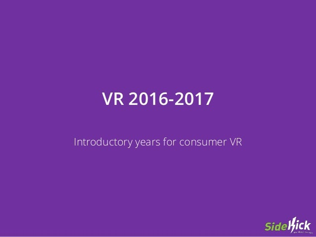 VR 2016-2017 Introductory years for consumer VR