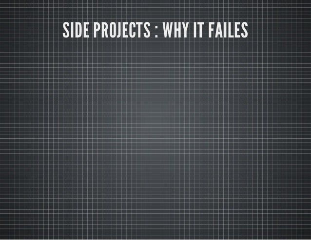 SIDE PROJECTS : WHY IT FAILES