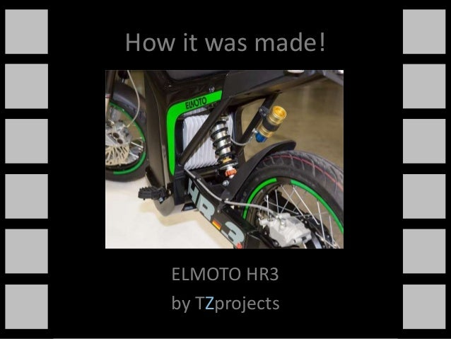 How it was made!1       ELMOTO HR3       by TZprojects