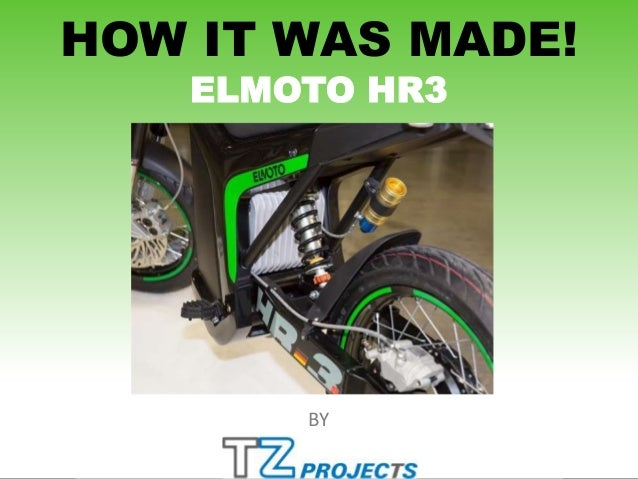HOW IT WAS MADE!        ELMOTO HR31            BY