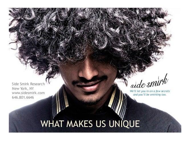 Side Smirk ResearchNew York, NY                                  We'll let you in on a few secretswww.sidesmirk.com       ...