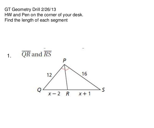 GT Geometry Drill 2/26/13HW and Pen on the corner of your desk.Find the length of each segment 1.