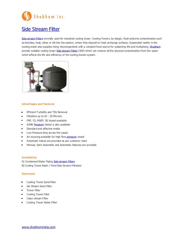 www.shubhamindia.com Side Stream Filter Side stream Filters normally used for industrial cooling tower. Cooling Towers, by...